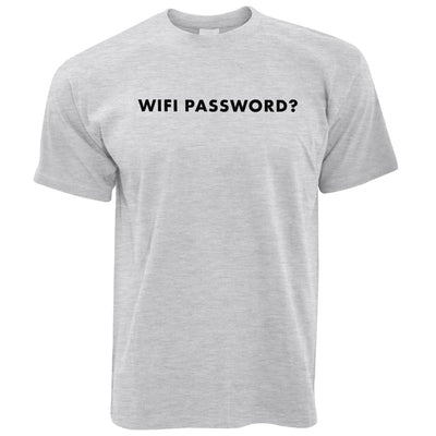 Novelty Nerdy T Shirt Wifi Password Slogan