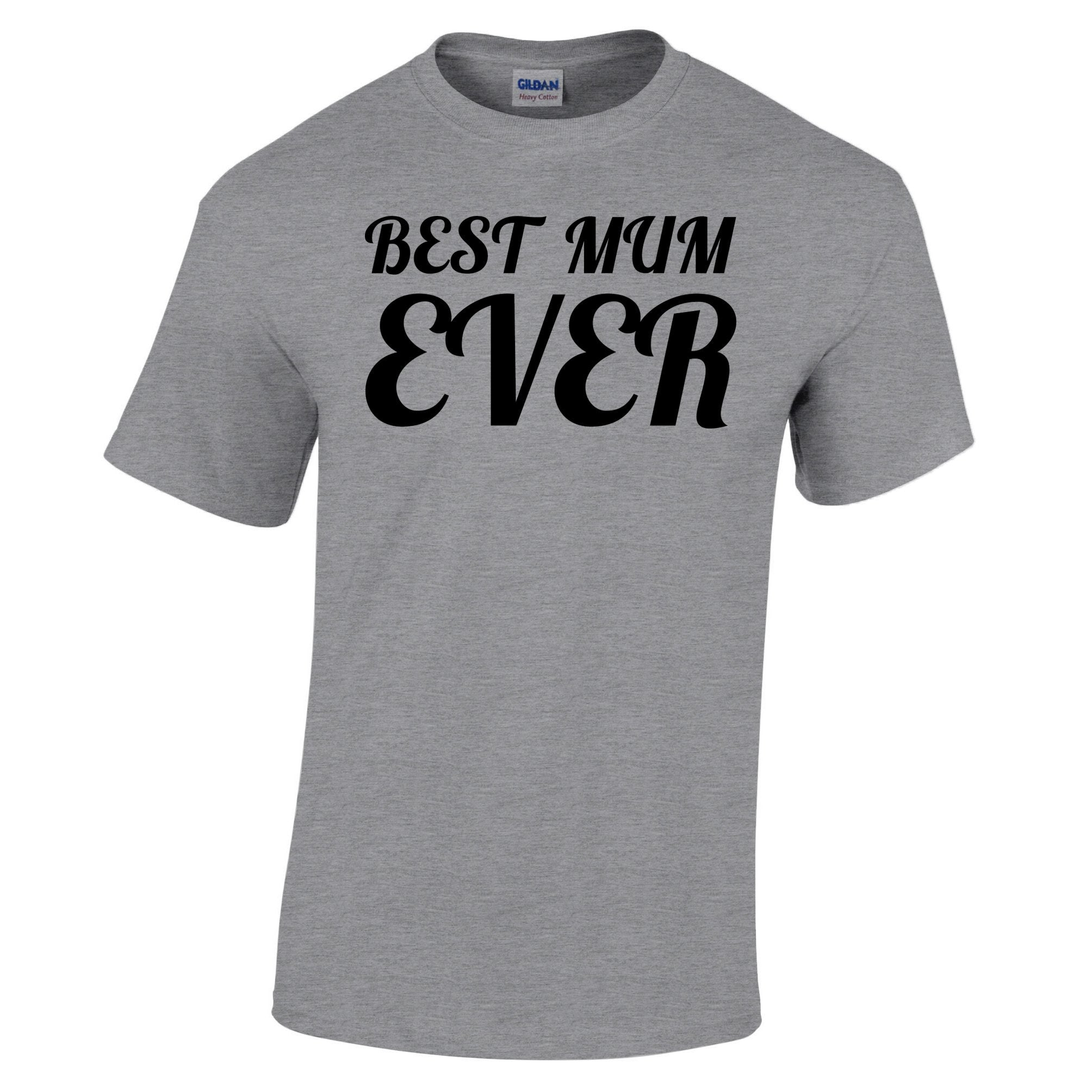 Mothers Day T Shirt Best Mum Ever Slogan