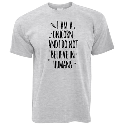 I'm A Unicorn T Shirt I Don't Believe In Humans