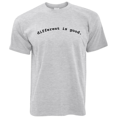 Novelty Slogan T Shirt Different Is Good