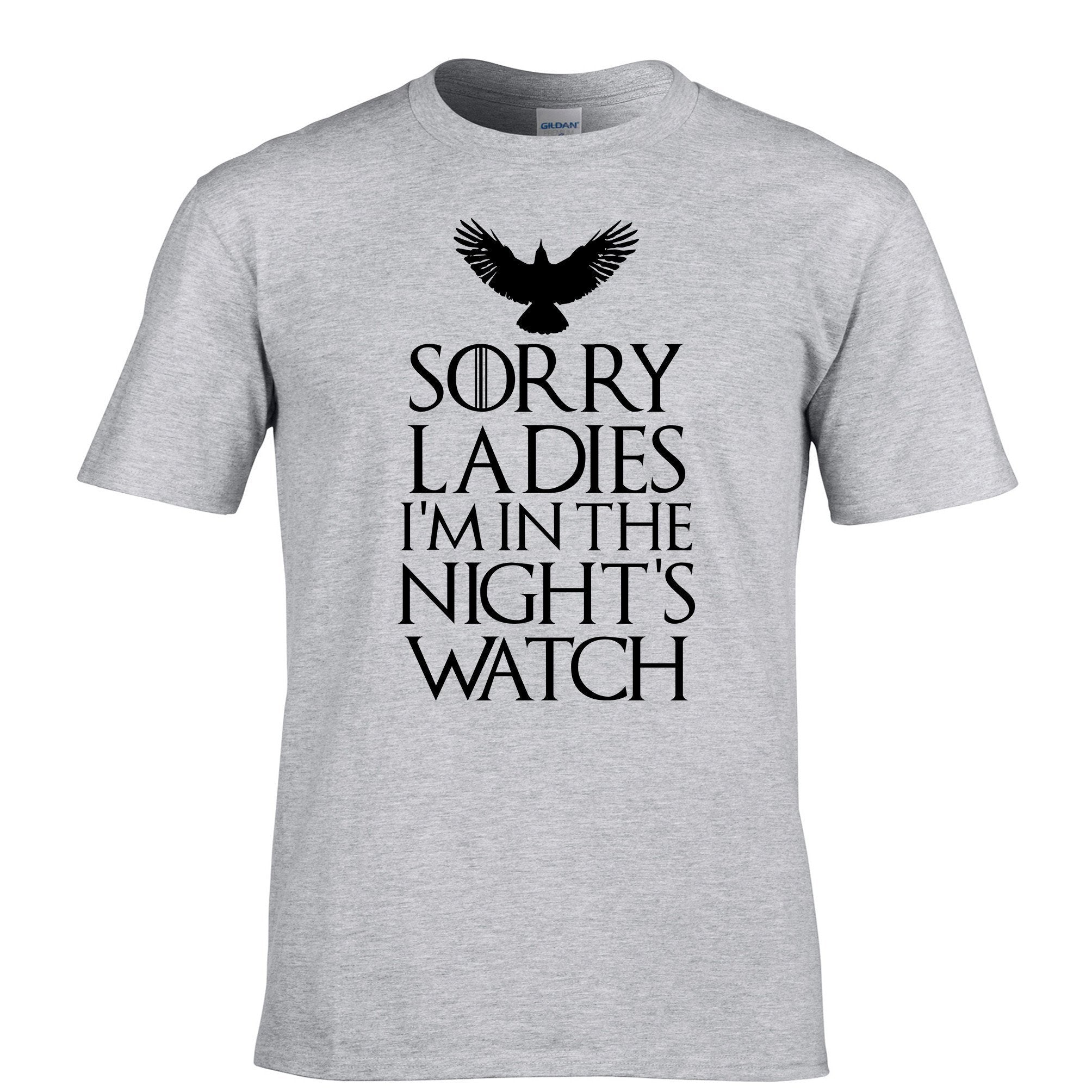 Sorry Ladies I'm In The Nights Watch Mens T-Shirt