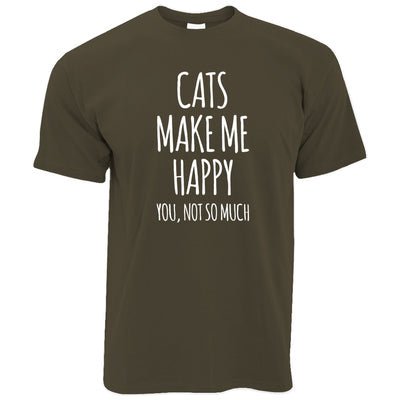 Novelty T Shirt Cats Make Me Happy, You, Not So Much