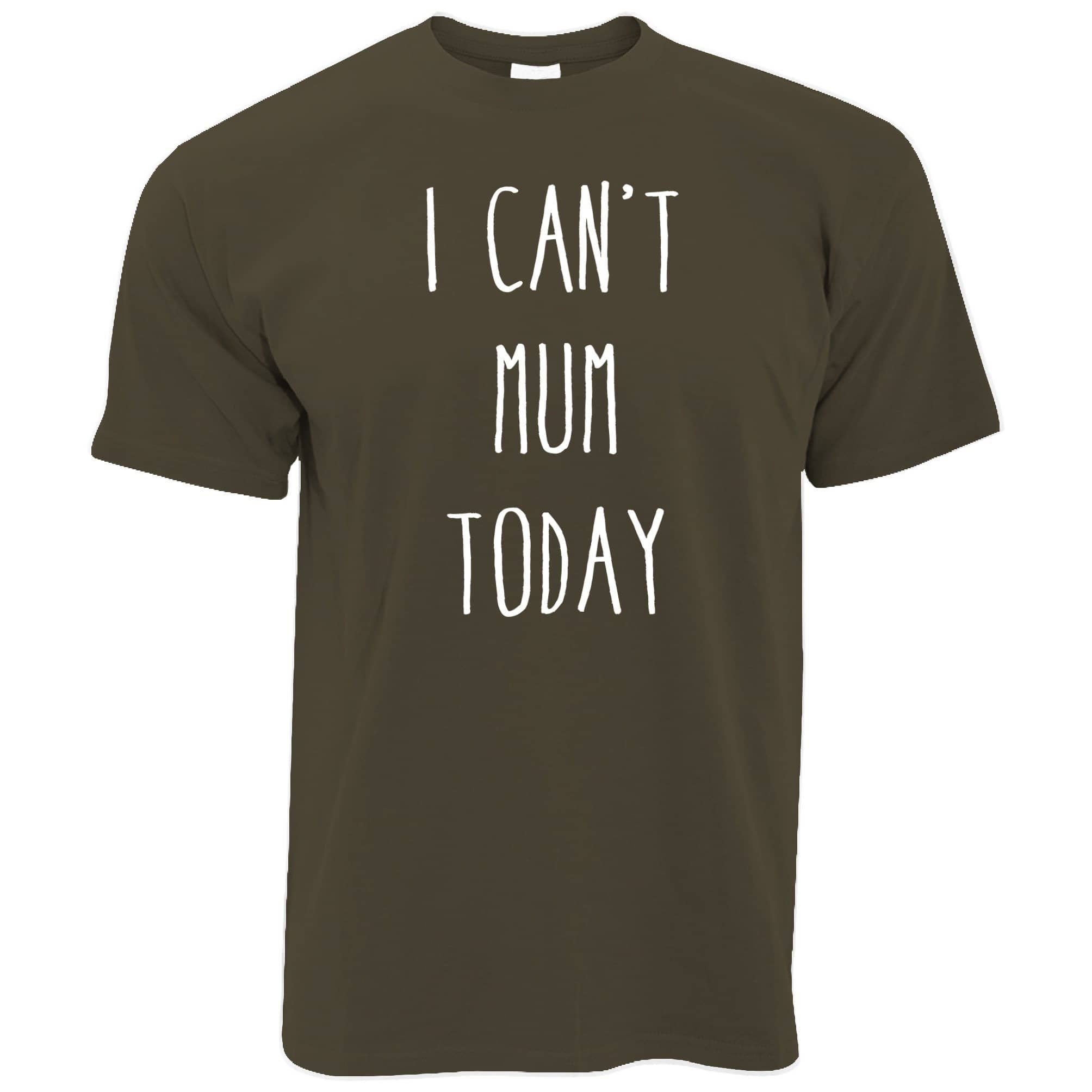 Novelty Mother's Day T Shirt I Can't Mum Today Slogan