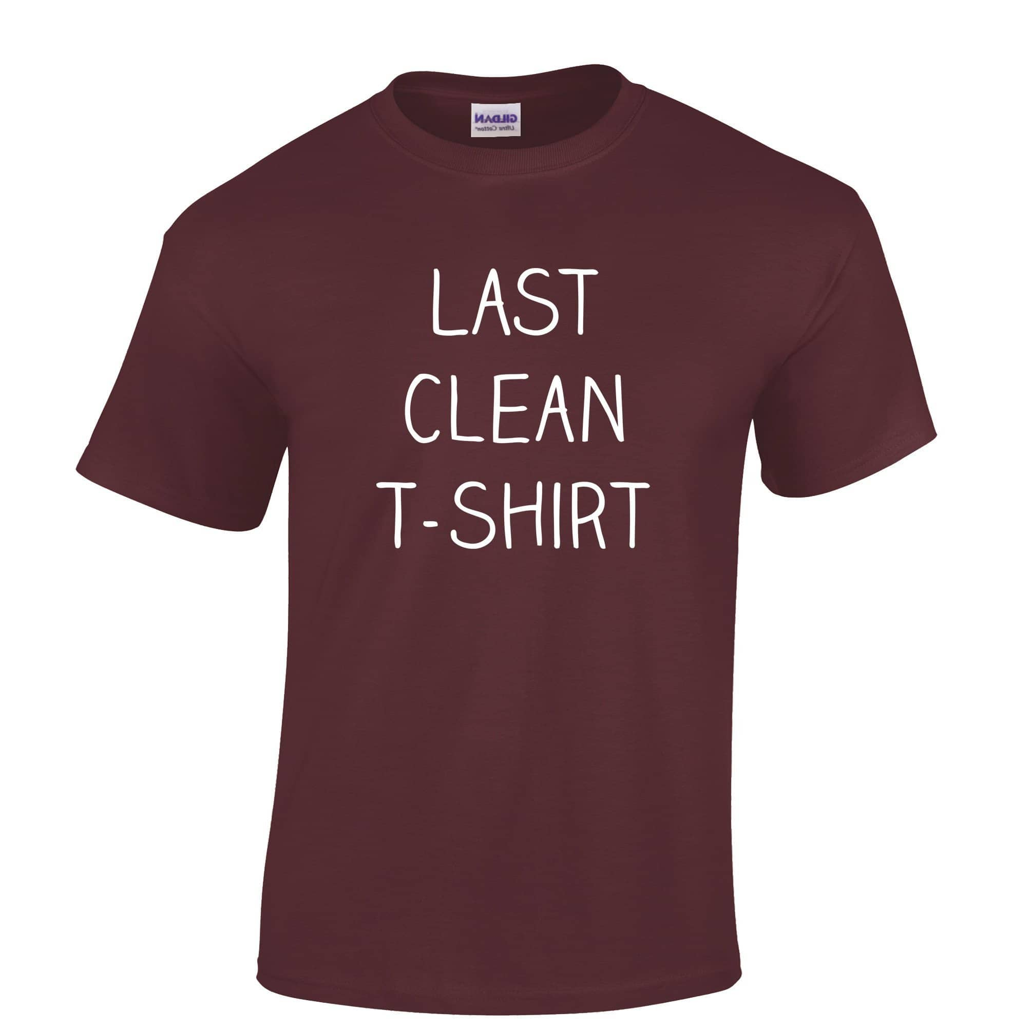 Novelty Last Clean T Shirt Joke Slogan