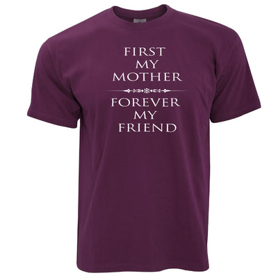 Mother's Day T Shirt First My Mum, Forever My Friend