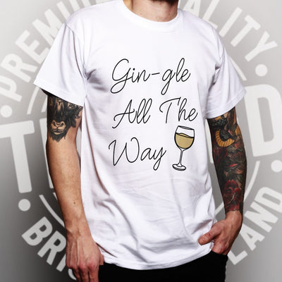 Joke Christmas T Shirt Gin-gle All The Way Pun Slogan