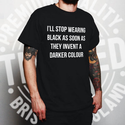Mens Novelty Goth T Shirt I'll Stop Wearing Black... Joke Tee