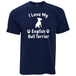 Dog Owner T Shirt I Love My English Bull Terrier