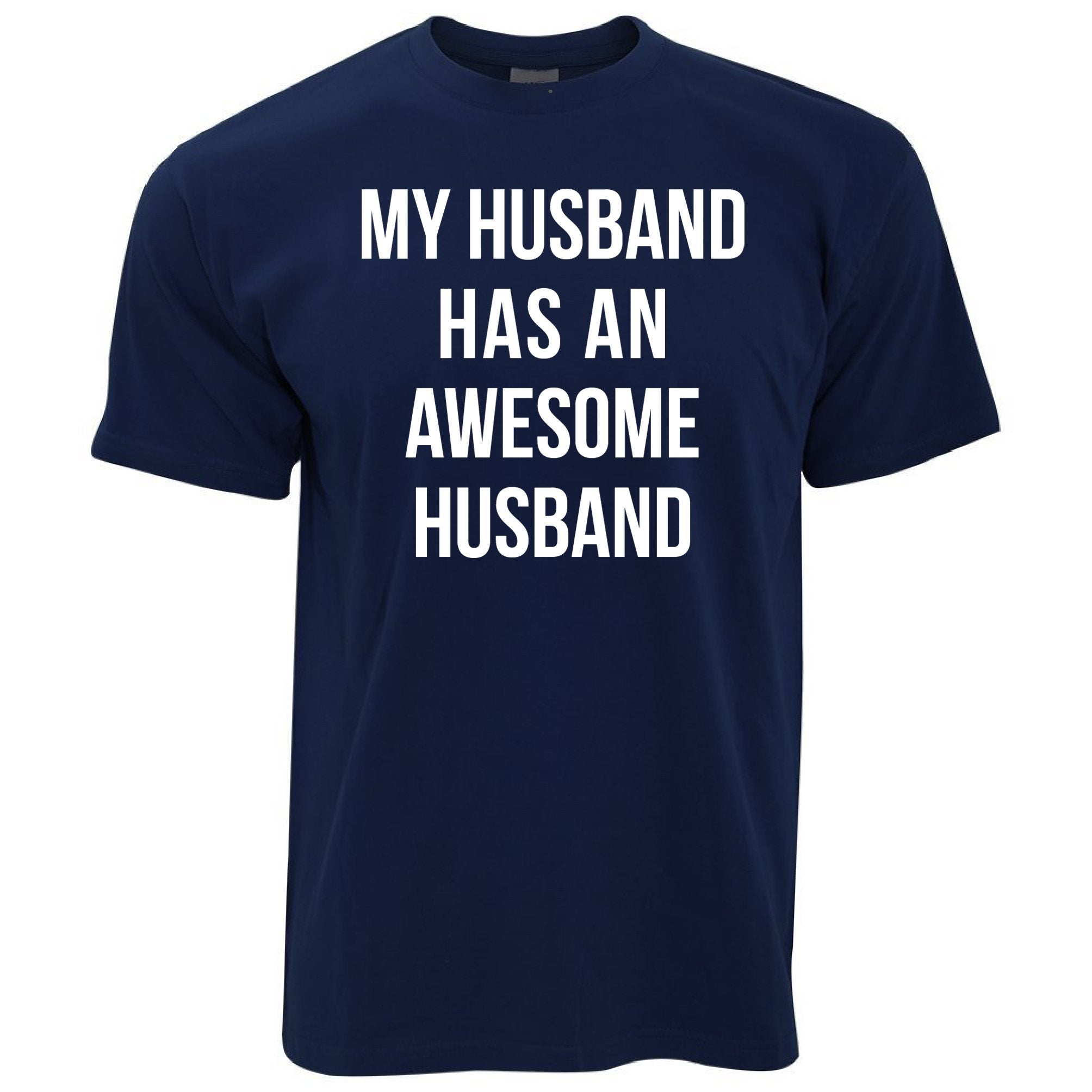 Joke Couples T Shirt My Husband Has An Awesome Husband