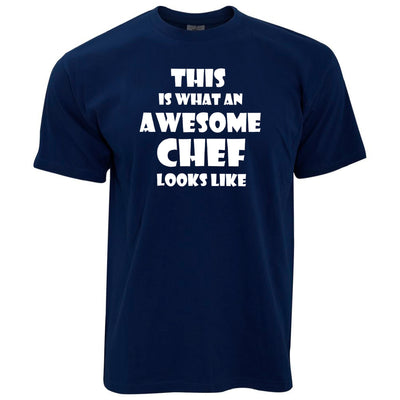 Mens This Is What An Awesome Chef Looks Like T Shirt Tee