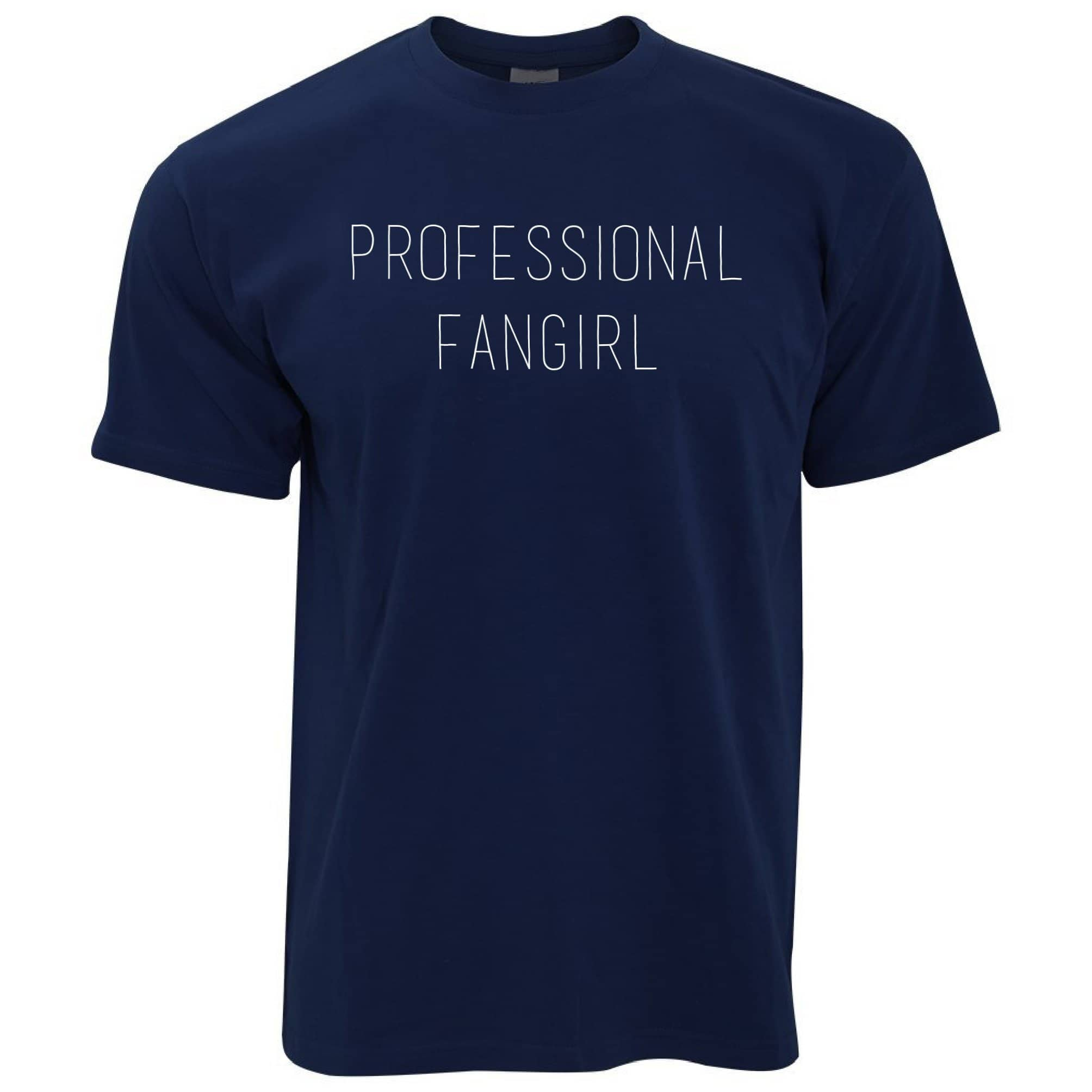 Novelty Joke Slogan T Shirt Professional Fangirl