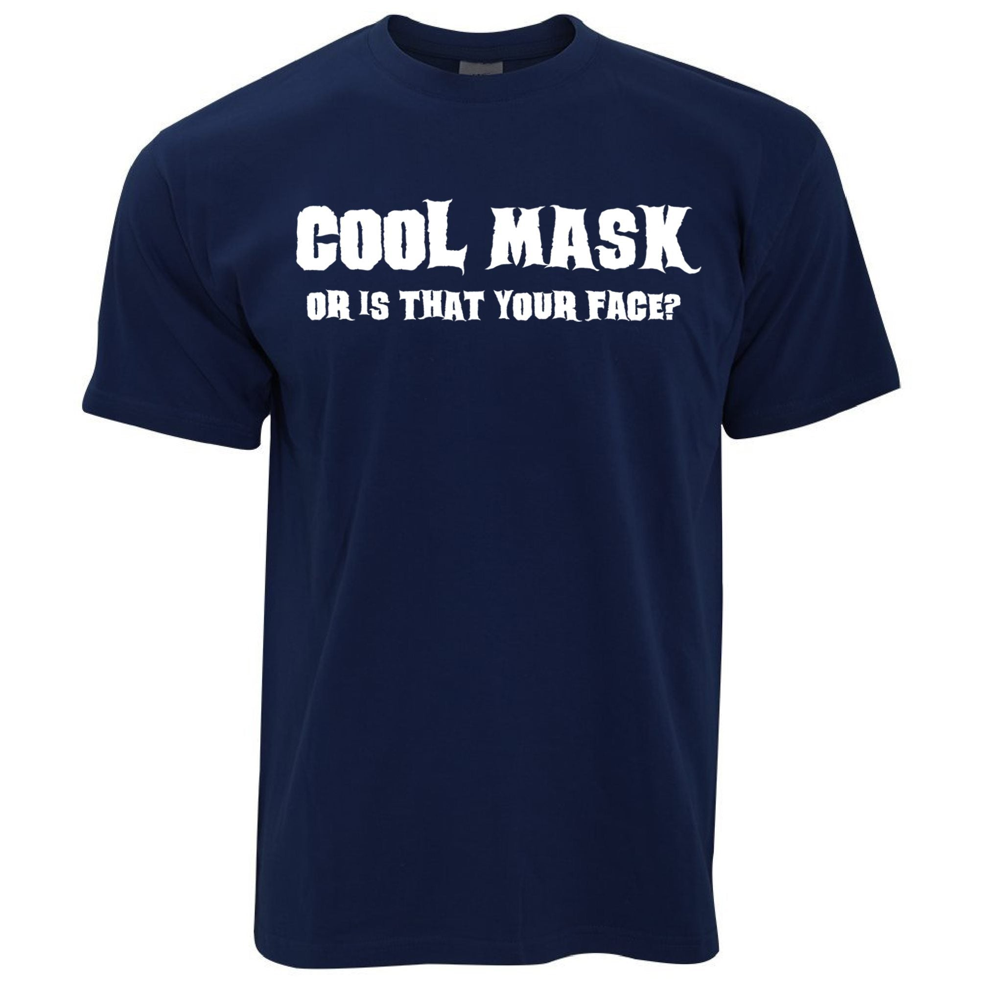 Sassy Halloween T Shirt Cool Mask Or Is That Your Face