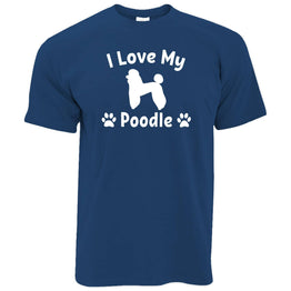 Dog Owner T Shirt I Love My Poodle Slogan
