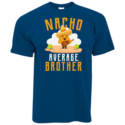 Mens Nacho Average Brother Funny T Shirt Tee