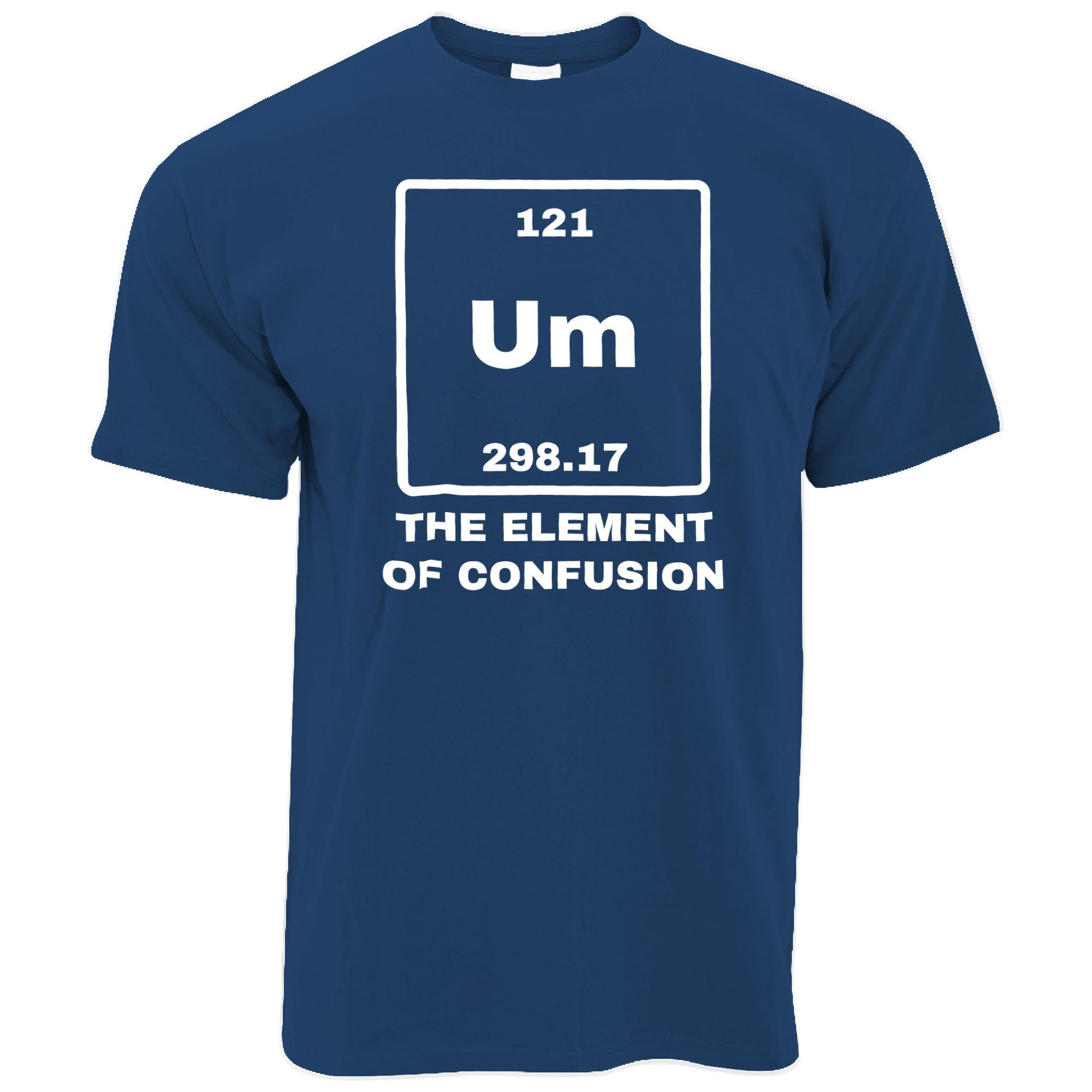 Funny Science T Shirt Um The Element Of Confusion