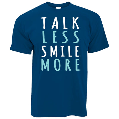 Mens Talk Less Smile More Slogan T Shirt Tee