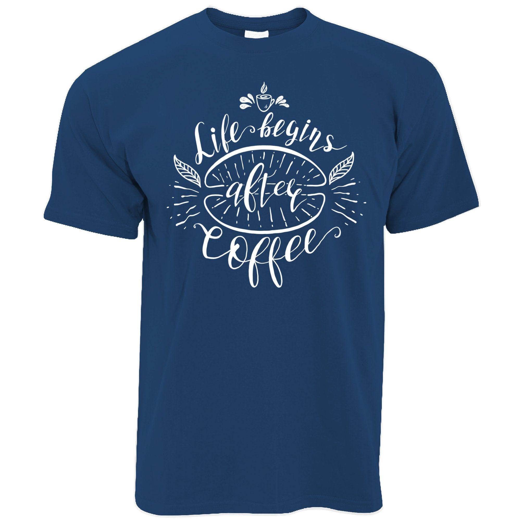 Novelty Slogan T Shirt Life Begins After Coffee Joke