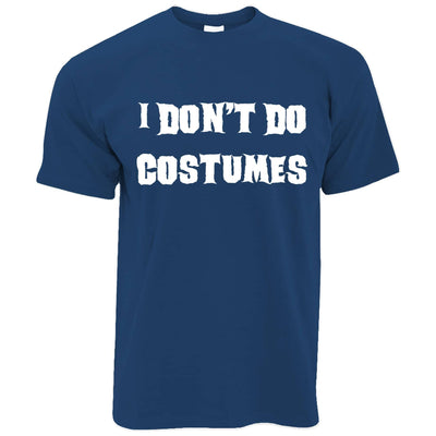 Funny Halloween T Shirt I Don't Do Costumes