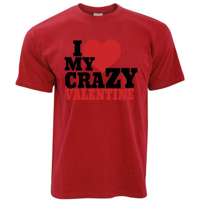 Couples T Shirt I Love My Crazy Valentine