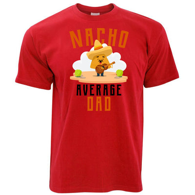 Mens Nacho Average Dad Funny T Shirt Tee