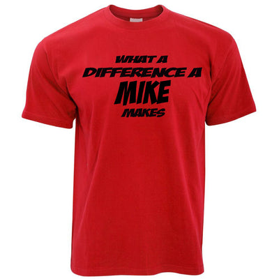 Mens Novelty T Shirt What A Difference A Mike Makes Tee