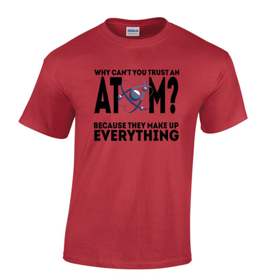 Why Can't You Trust An Atom T Shirt