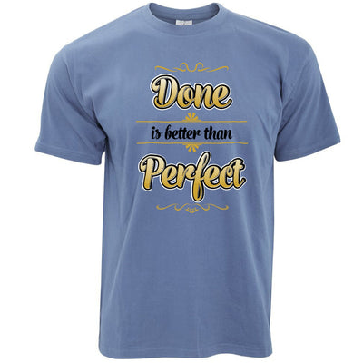 Motivational T Shirt Done Is Better Than Perfect Quote