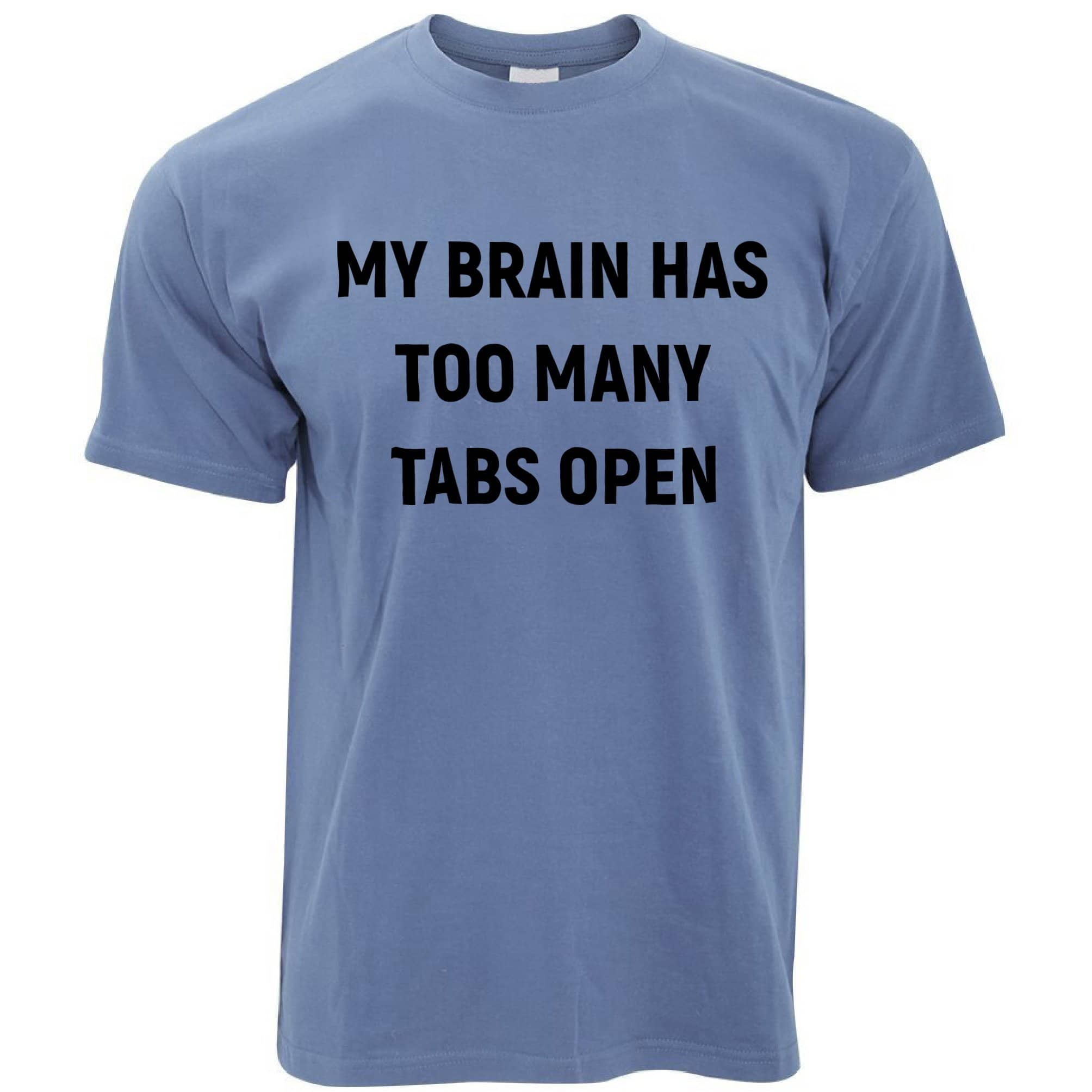 Novelty Nerd T Shirt My Brain Has Too Many Tabs Open