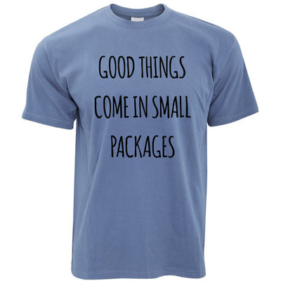 Height Joke T Shirt Good Things Come In Small Packages