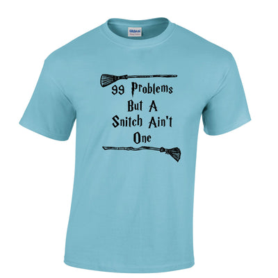Mens 99 Problems But A Snitch Aint One T Shirt Tee