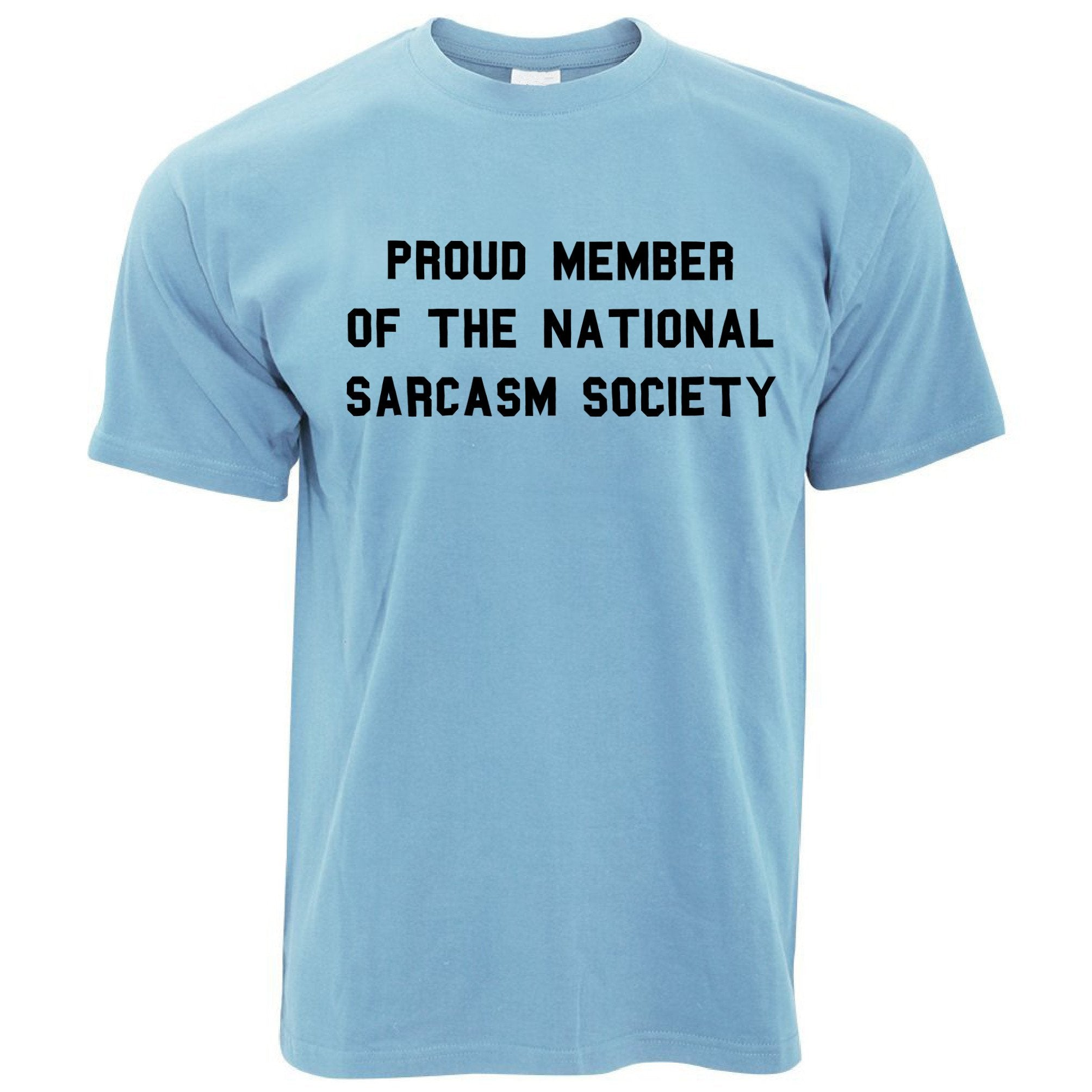 Novelty T Shirt Proud Member Of The Sarcasm Society