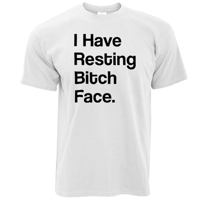 Funny T Shirt I Have Resting Bitch Face Slogan
