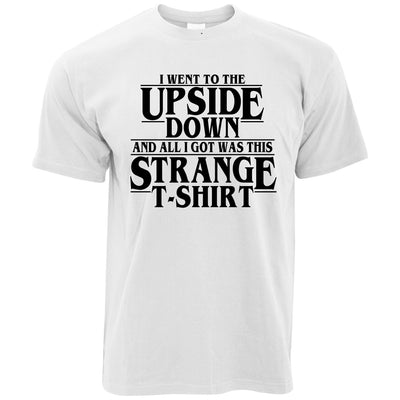 Went To The Upside Down Got This Strange T Shirt Thing