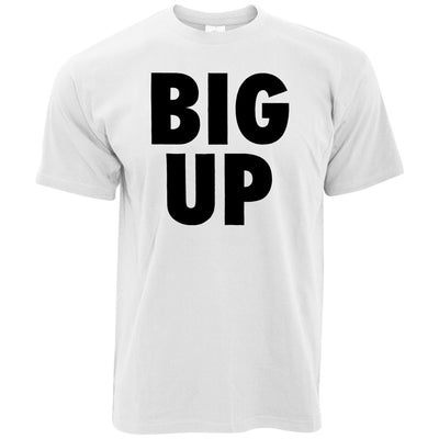 Streetwear Slogan T Shirt Big Up Text