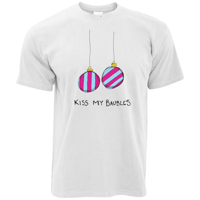 Rude Xmas T Shirt Kiss My Baubles Joke