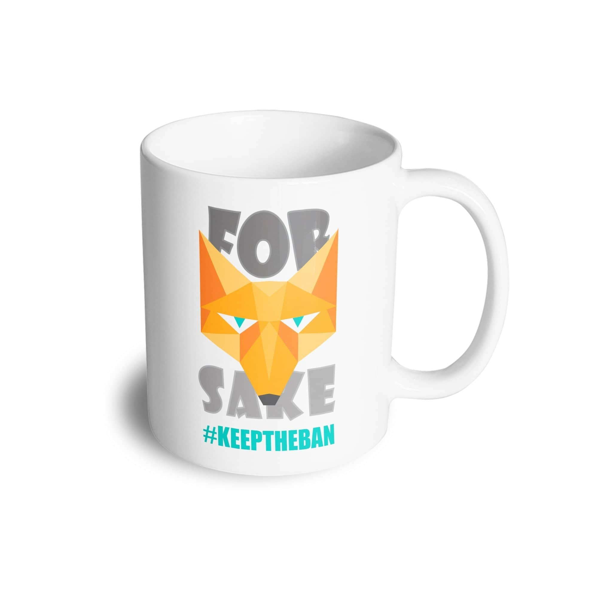 FOR FOX SAKE #KEEPTHEBAN - Mug