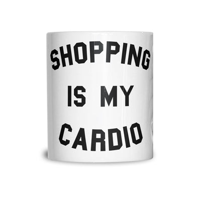 Funny Tea Cup Mug Shopping Is My Cardio Slogan