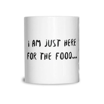 Novelty Mug I'm Just Here For The Food Slogan Coffee Tea Cup