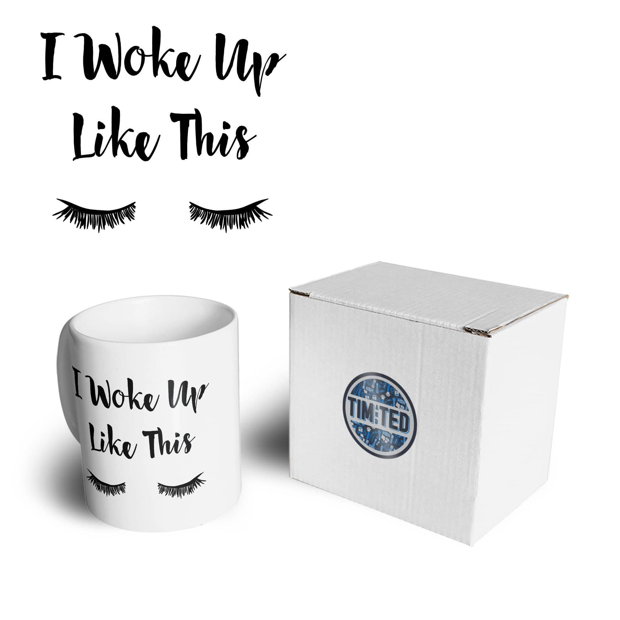 Novelty Mornings Mug I Woke Up Like This Slogan Coffee Tea Cup