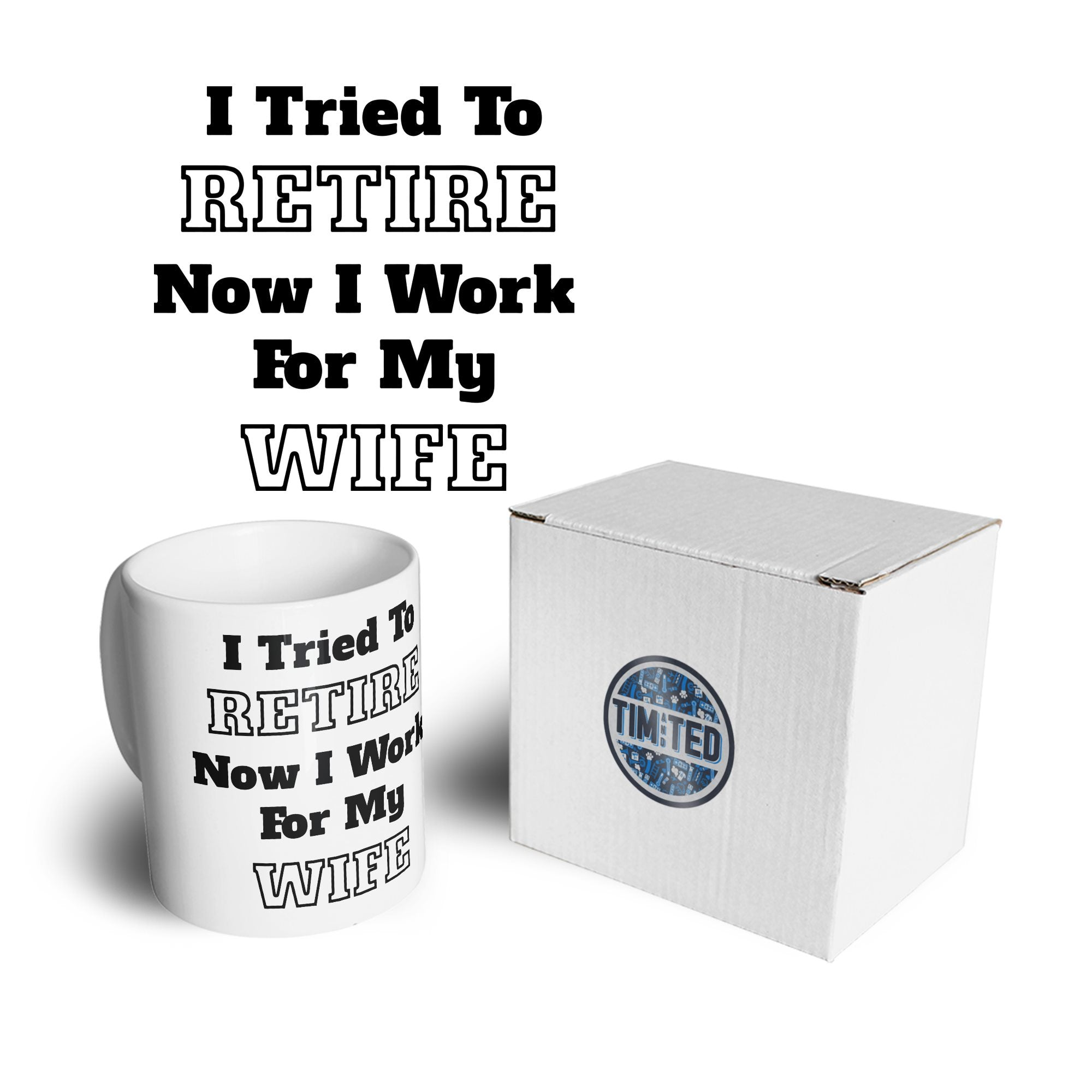 Funny Retirement Mug I Tried to Retire... Coffee Tea Cup
