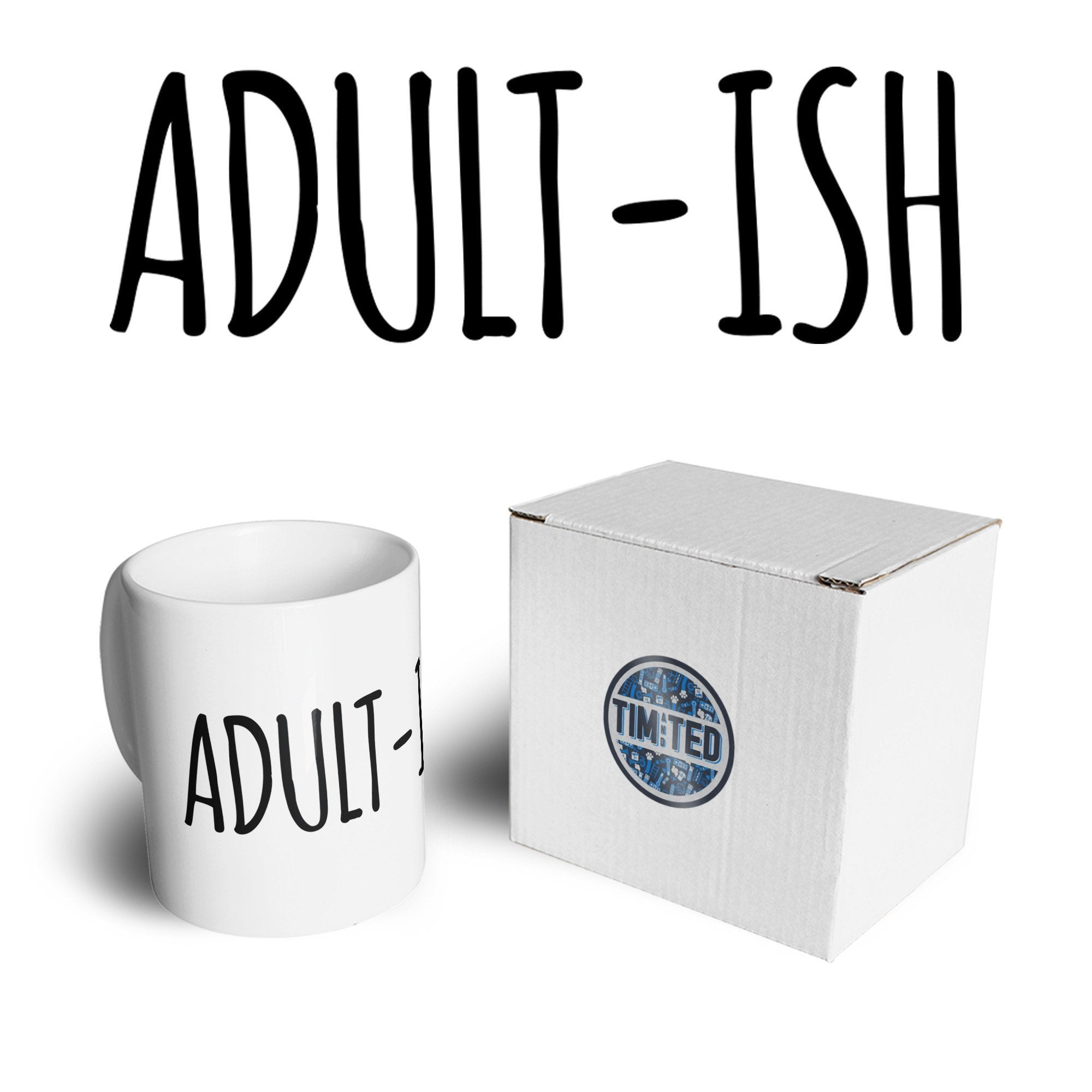 Novelty Mug Adult-Ish Responsibility Slogan Coffee Tea Cup