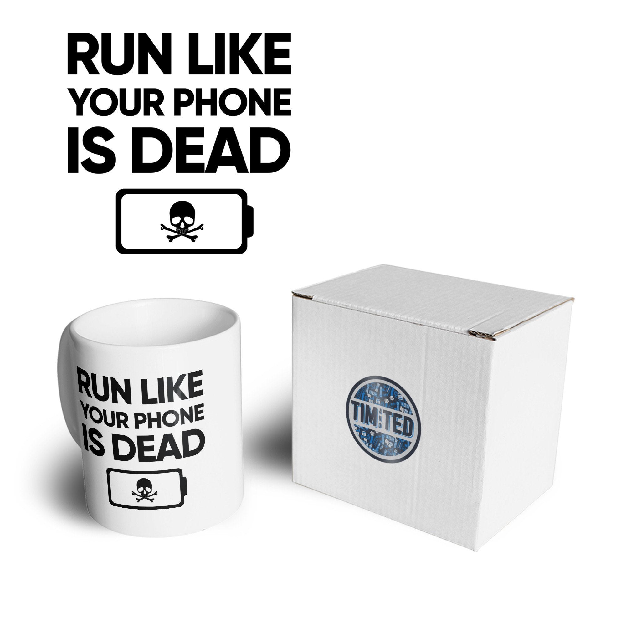 Novelty Mug Run Like Your Phone Is Dead Joke Coffee Tea Cup