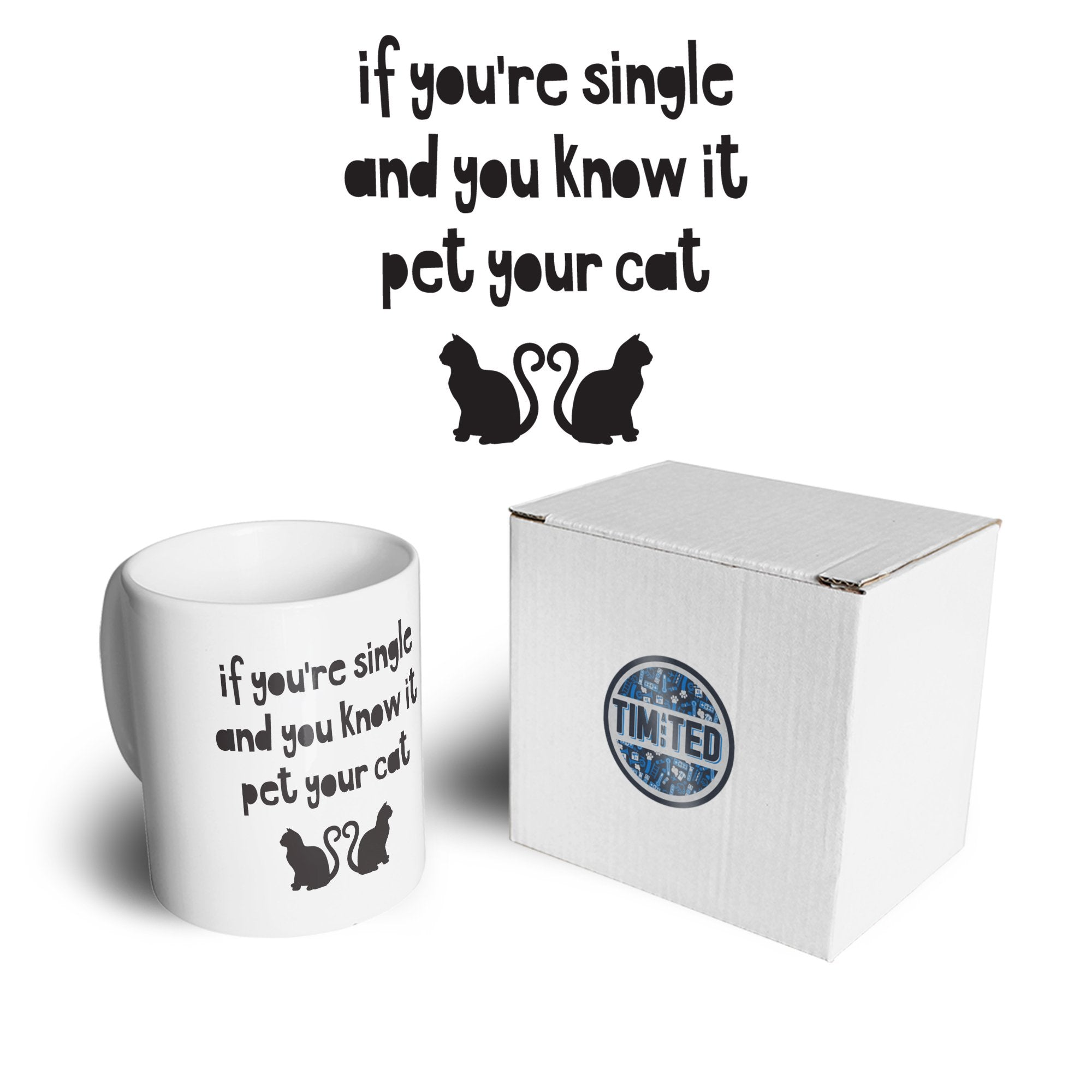 Valentines Mug Single And You Know It Joke Coffee Tea Cup