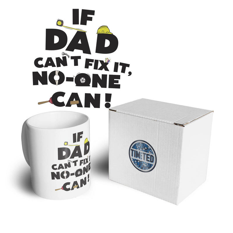 Father's Day Tea Cup Mug If Dad Can't Fix It No One Can
