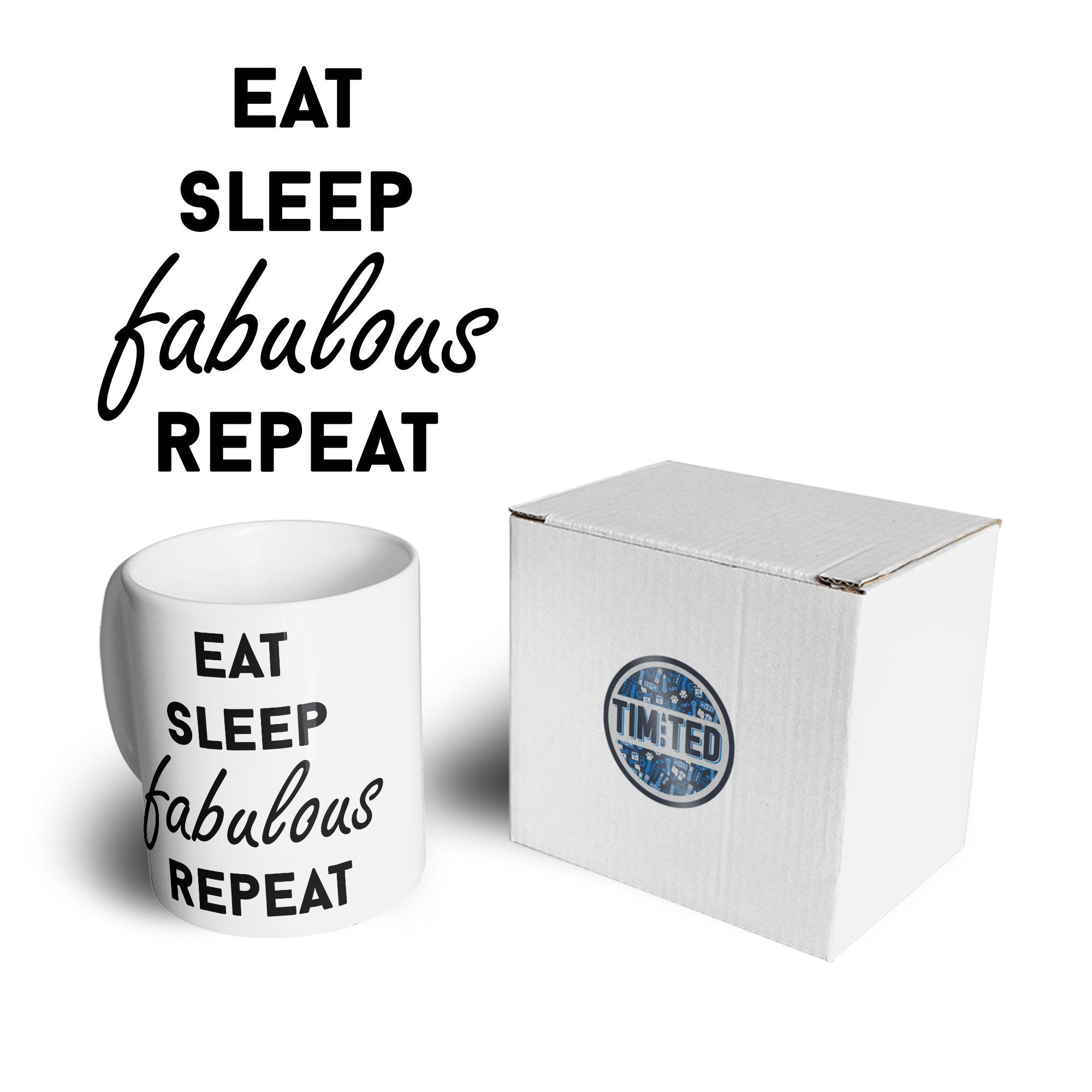 Novelty Slogan Mug Eat, Sleep, Fabulous, Repeat Coffee Tea Cup