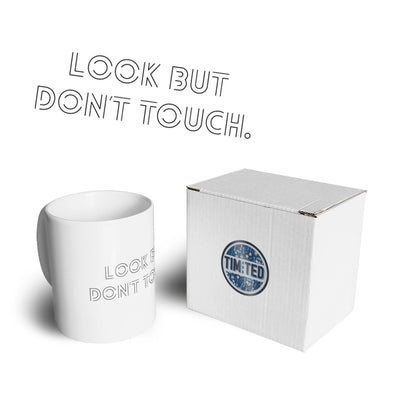 Funny Sassy Tea Cup Mug Look But Don't Touch Slogan
