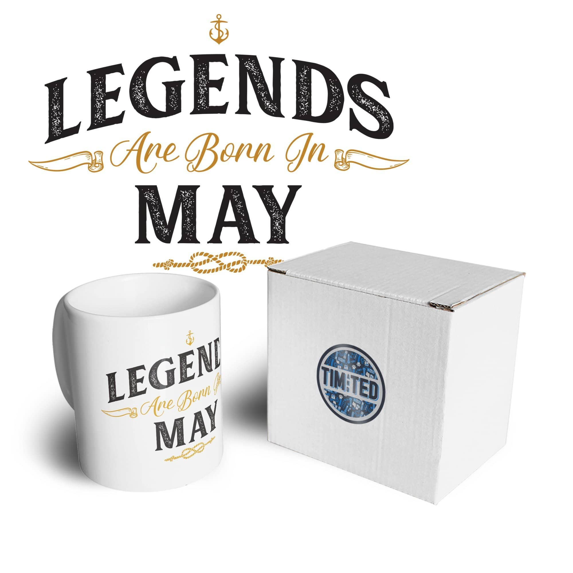 Birthday Tea Cup Mug Legends Are Born In May