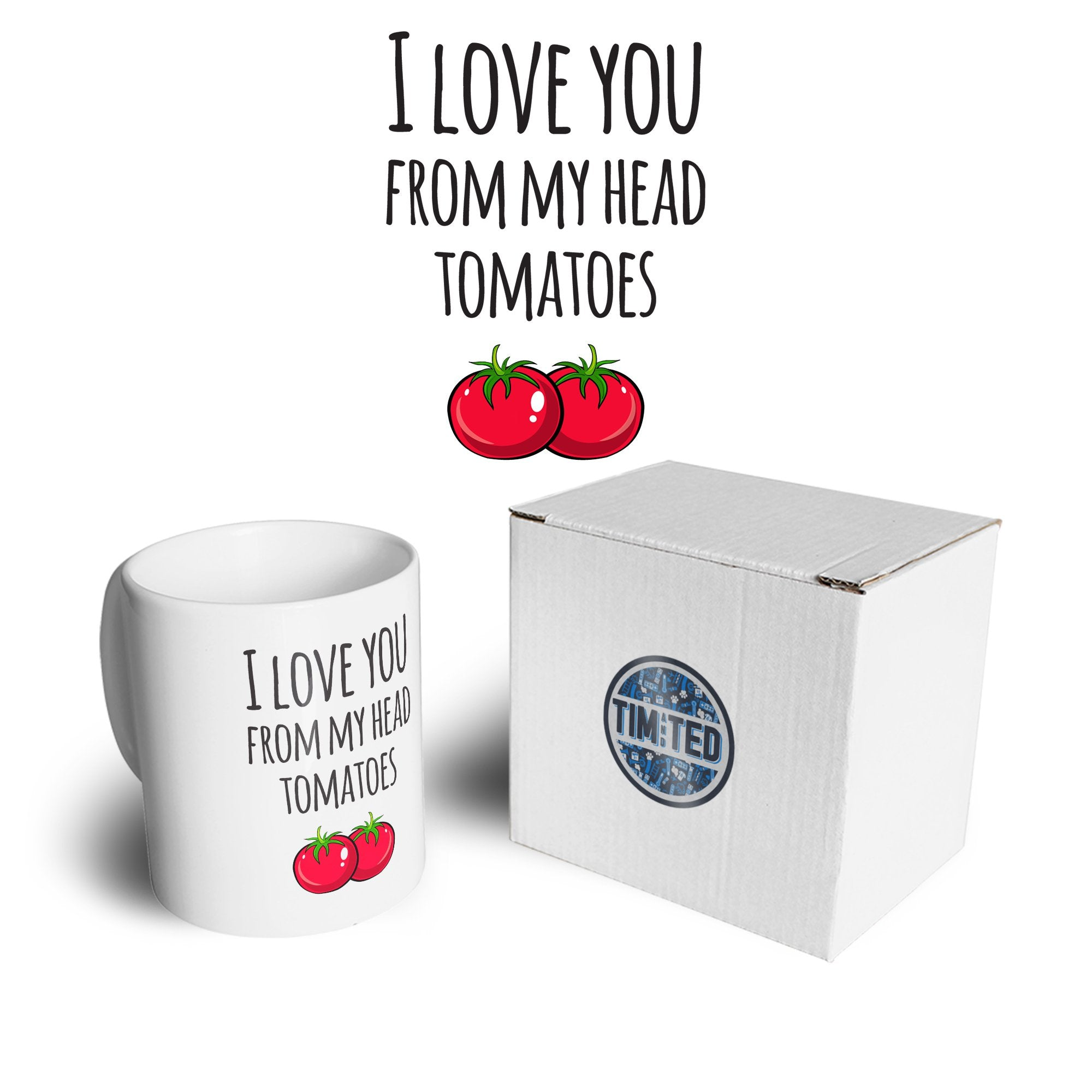 Valentines Pun Mug Love You From My Head Tomatoes Coffee Tea Cup