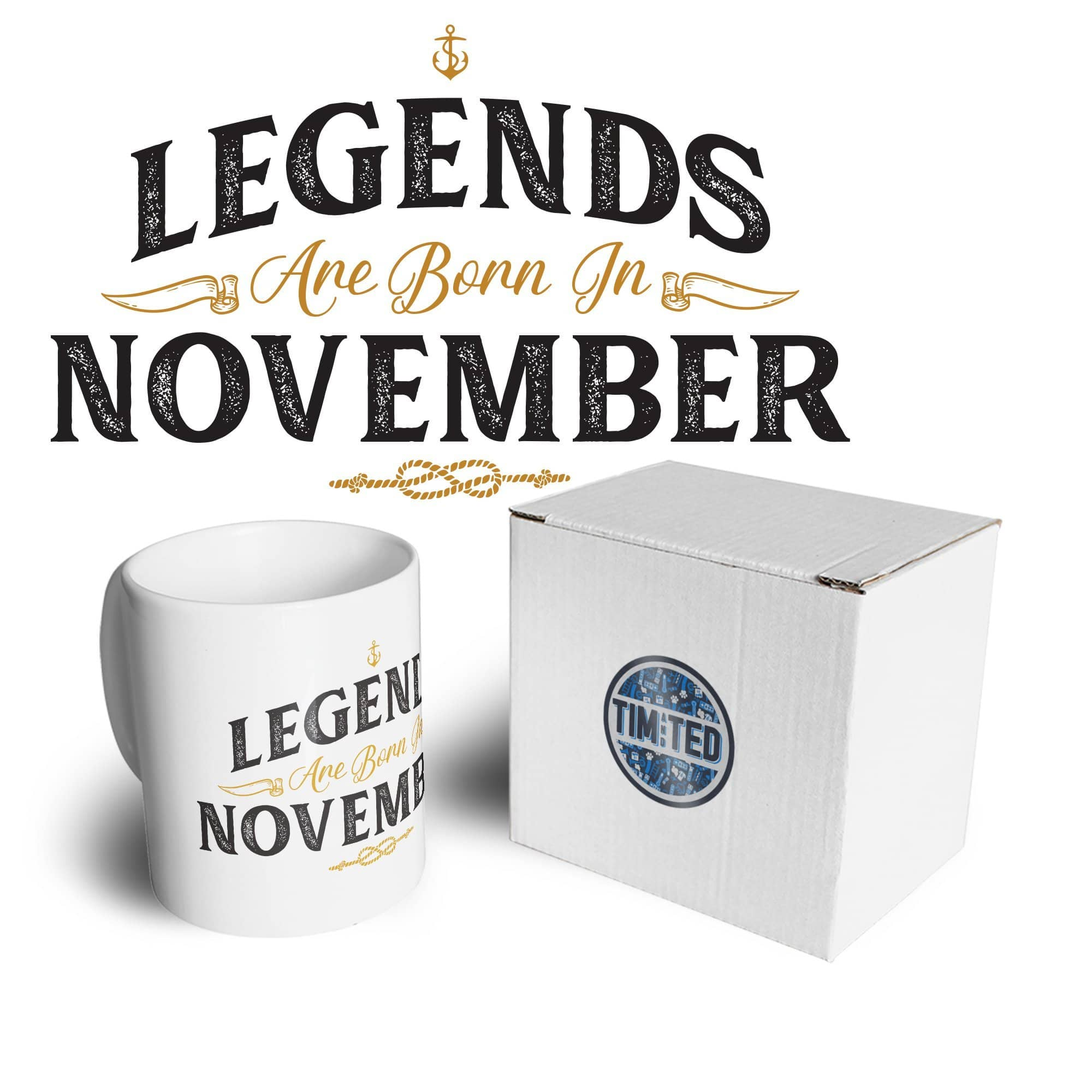 Birthday Tea Cup Mug Legends Are Born In November