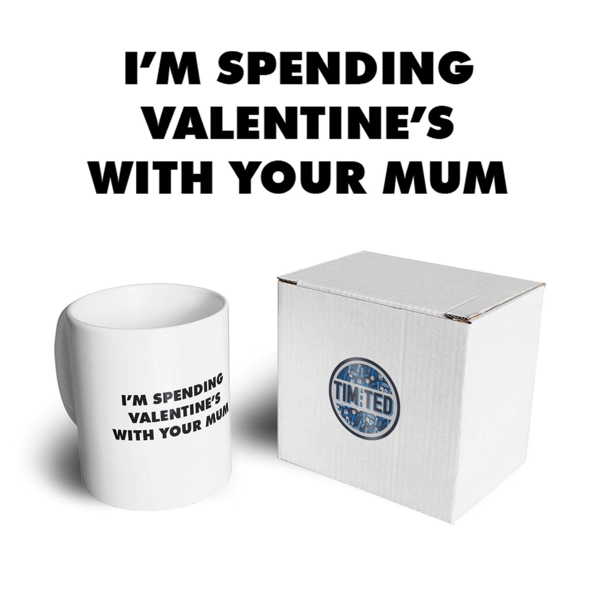 Novelty Tea Cup Mug Spending Valentine's With Your Mum